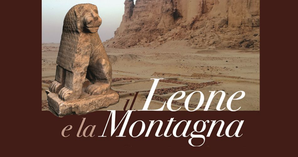 """""""Il Leone e la Montagna"""", in mostra scavi italiani in Sudan"""