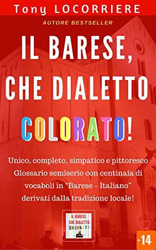 """Il """"colorato"""" dialetto barese di Tony Locorriere"""