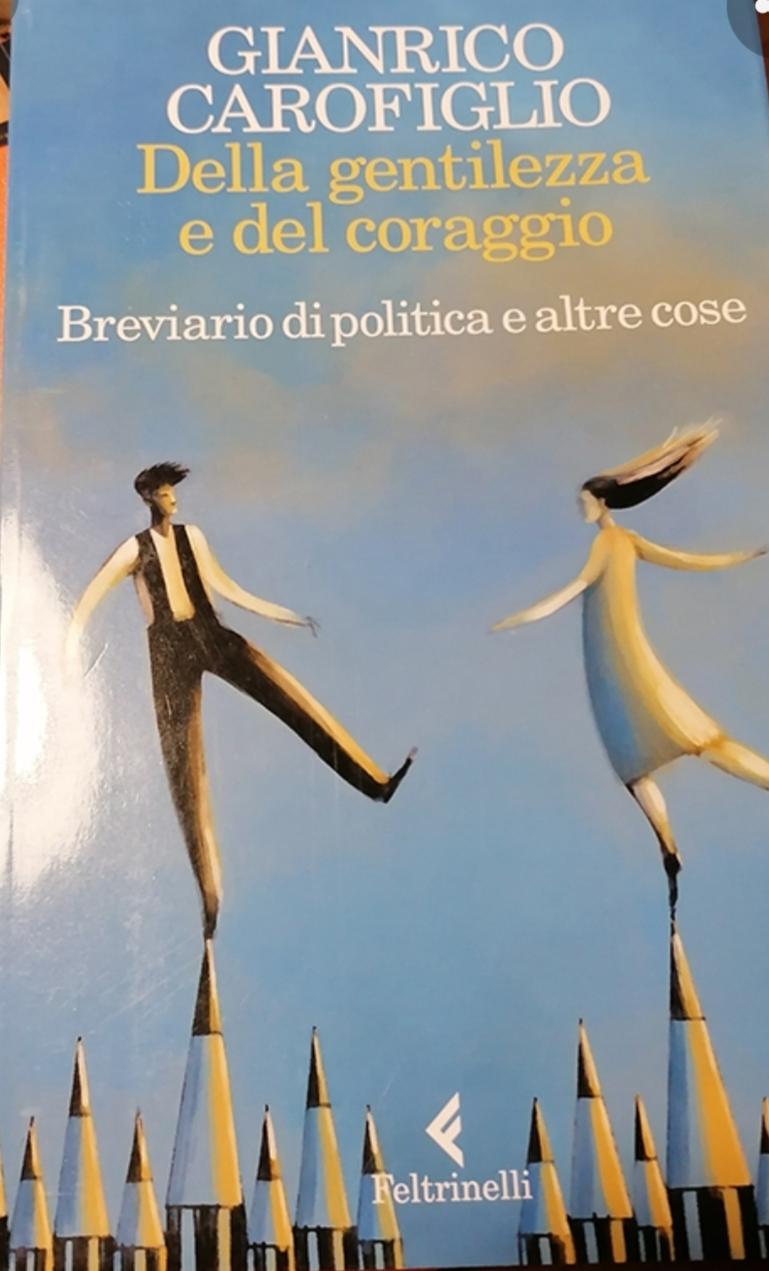 Della gentilezza e del coraggio il nuovo libro di Gianrico Carofiglio