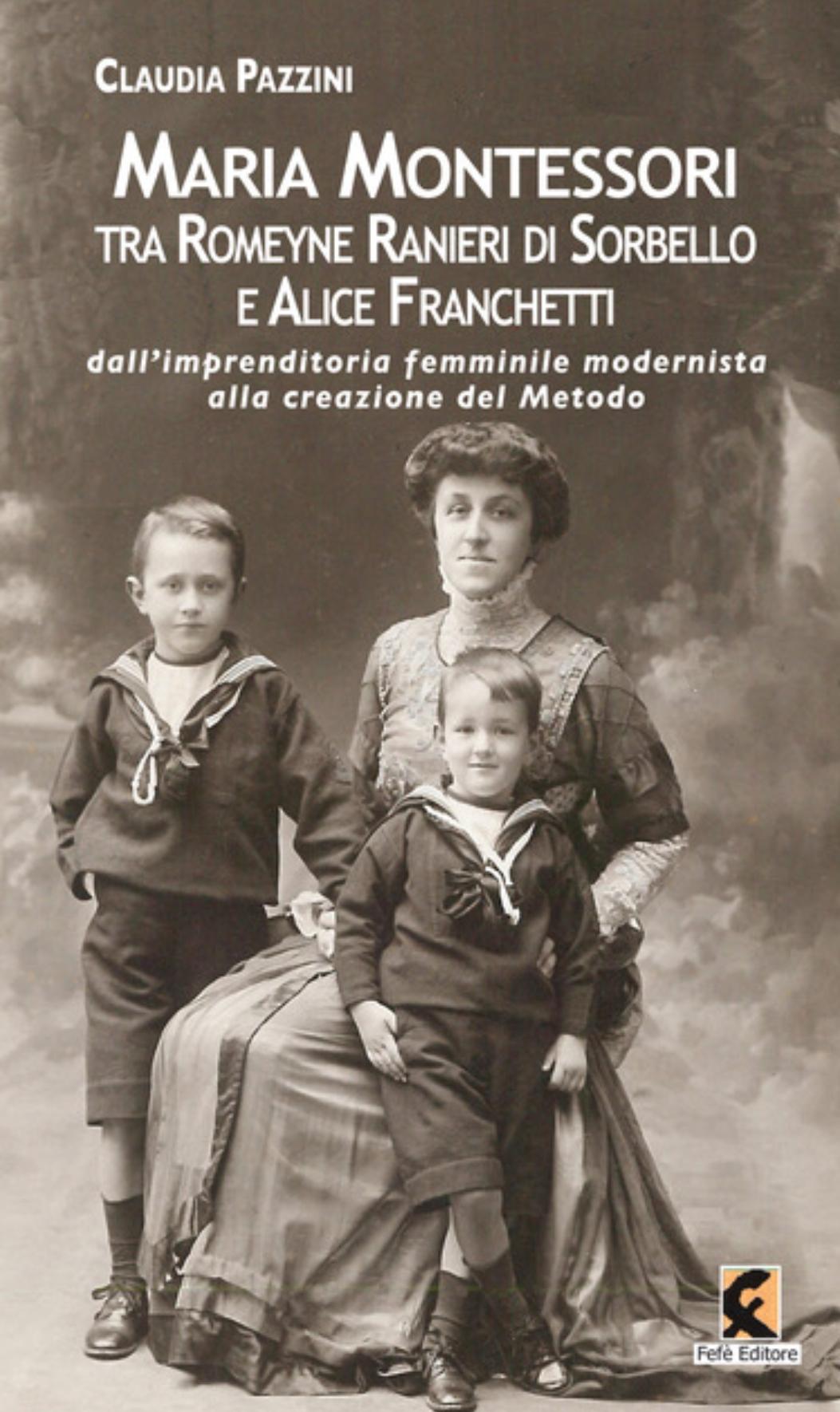 Maria Montessori tra  Romeyne Ranieri di Sorbello  e Alice Franchetti