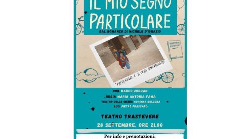 """""""Il mio segno particolare"""" in scena al Teatro Trastevere"""